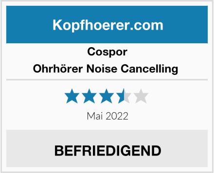 Cospor Ohrhörer Noise Cancelling  Test