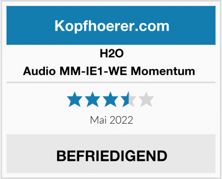 H2O Audio MM-IE1-WE Momentum  Test