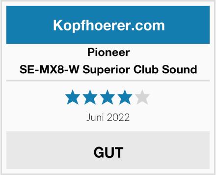 Pioneer SE-MX8-W Superior Club Sound Test