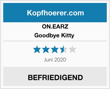 ON.EARZ Goodbye Kitty  Test