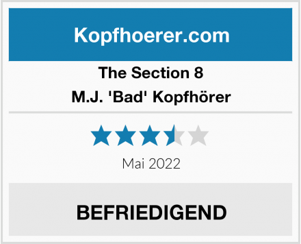 The Section 8 M.J. 'Bad' Kopfhörer Test