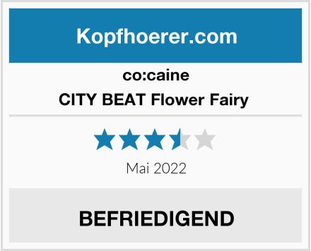 co:caine CITY BEAT Flower Fairy  Test