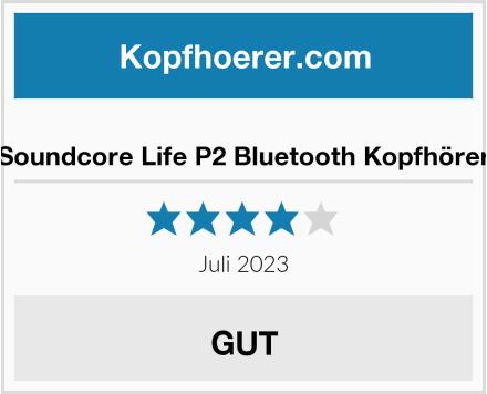 Soundcore Life P2 Bluetooth Kopfhörer Test